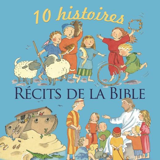 10 histoires récits de la Bible