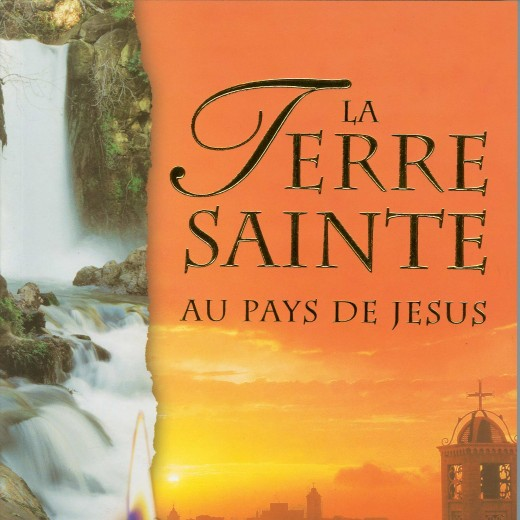 La Terre Sainte au pays de Jésus
